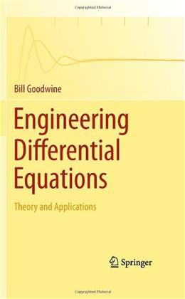 Engineering Differential Equations: Theory and Applications, by Goodwine 9781441979186