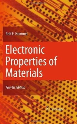 Electronic Properties of Materials, by Hummel, 4th Edition 9781441981639