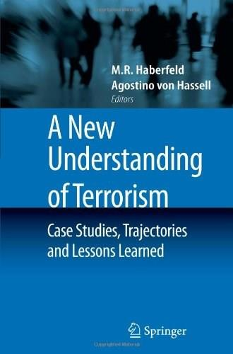 New Understanding of Terrorism: Case Studies, Trajectories and Lessons Learned, by Haberfeld 9781441983749