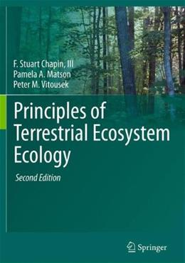 Principles of Terrestrial Ecosystem Ecology, by Chapin, 2nd Edition 9781441995025