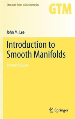 Introduction to Smooth Manifolds, by Lee, 2nd Edition 9781441999818