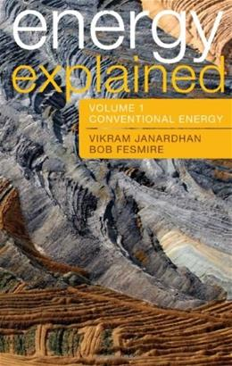 Energy Explained: Conventional Energy and Alternative, by Janardhan, 2 VOLUME SET PKG 9781442203723