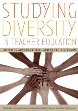 Studying Diversity in Teacher Education, by Ball 9781442204416