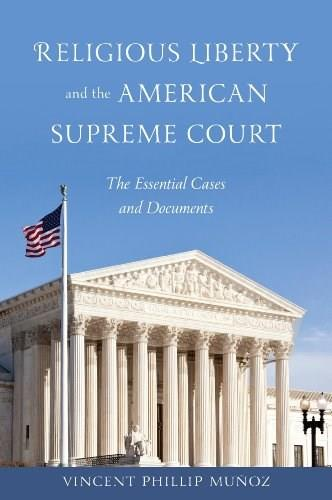Religious Liberty and the American Supreme Court: The Essential Cases and Documents, by Munoz 9781442208278