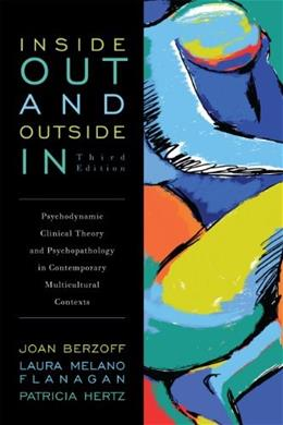 Inside Out and Outside In: Psychodynamic Clinical Theory and Psychopathology in Contemporary Multicultural Contexts 3 9781442208513