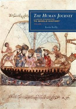 Human Journey: A Concise Introduction to World History, by Reilly, Volume 1: Prehistory to 1450 9781442213852