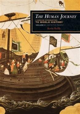 Human Journey: A Concise Introduction to World History, by Reilly, Volume 2: 1450 to the Present 9781442213883