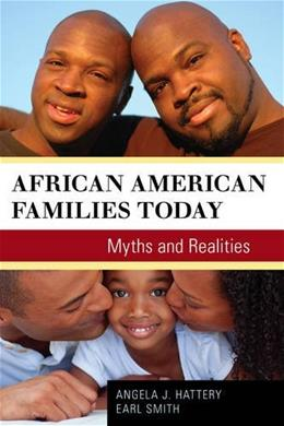 African American Families Today: Myths and Realities, by Hattery 9781442213975
