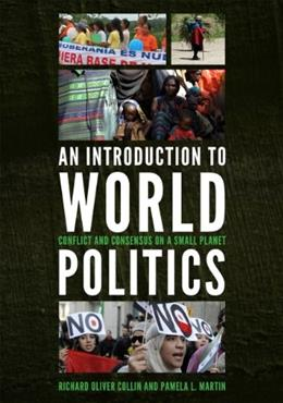 Introduction to World Politics: Conflict and Consensus on a Small Planet, by Collin 9781442218031