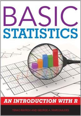 Basic Statistics: An Introduction with R, by Raykov 9781442218475