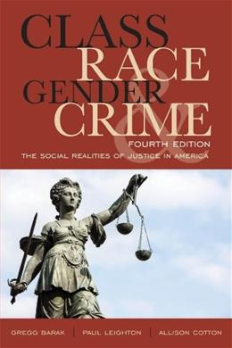 Class, Race, Gender, and Crime: The Social Realities of Justice in America 4 9781442220737