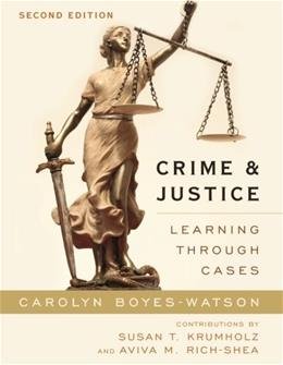 Crime and Justice: Learning through Cases, by Boyes-Watson, 2nd Edition 9781442220898
