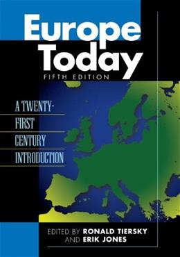 Europe Today: A 21st Century Introduction, by Tiersky, 5th Edition 9781442221109