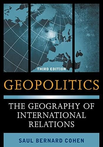 Geopolitics: The Geography of International Relations, by Cohen, 3rd Edition 9781442223509