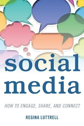 Social Media: How to Engage, Share, and Connect 9781442226111