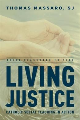 Living Justice: Catholic Social Teaching in Action, by Massaro, 3rd Edition 9781442230927