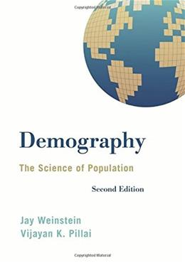 Demography: The Science of Population: The Science of Population, by Weinstein, 2nd Edition 9781442235205