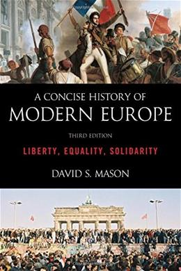 Concise History of Modern Europe: Liberty, Equality, Solidarity, by Mason, 3rd Edition 9781442236974