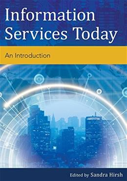 Information Services Today: An Introduction, by Hirsh 9781442239586
