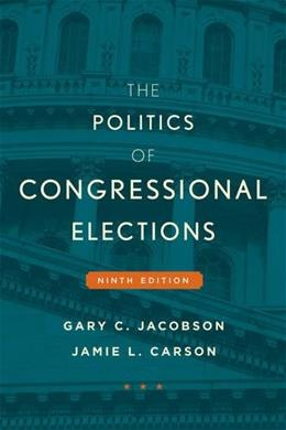 Politics of Congressional Elections, by Jacobson, 9th Edition 9781442252622