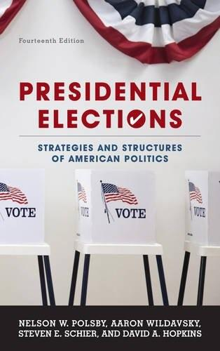 Presidential Elections: Strategies and Structures of American Politics, by Polsby, 14th Edition 9781442253674