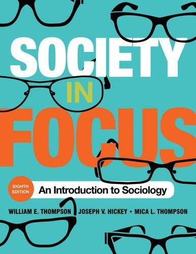 Society in Focus: An Introduction to Sociology, by Thompson, 8th Edition 9781442255975