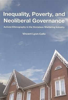 Inequality Poverty and Neoliberal Governance, by  Lyon-Callo 9781442600867