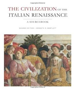 Civilization of the Italian Renaissance: A Sourcebook, by Bartlett, 2nd Edition 9781442604858