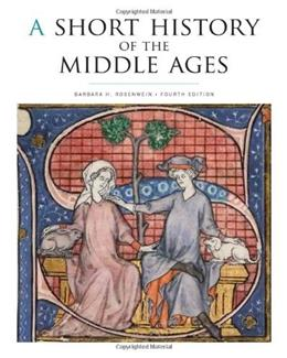 Short History of the Middle Ages, by Rosenwein, 4th Edition 9781442606111