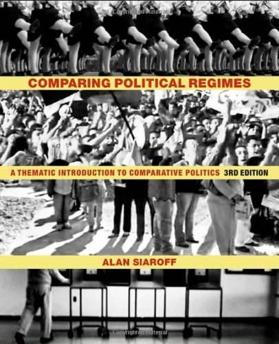 Comparing Political Regimes: A Thematic Introduction to Comparative Politics, by Siaroff, 3rd Edition 9781442607002