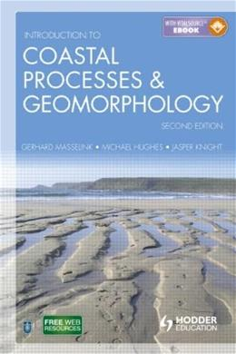 Introduction to Coastal Processes and Geomorphology, by Masselink, 2nd Edition 9781444122404