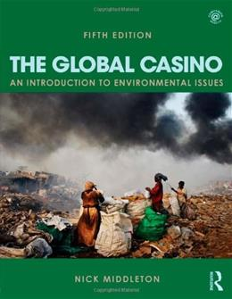 Global Casino: An Introduction to Environmental Issues, by Middleton, 5th Edition 9781444146622