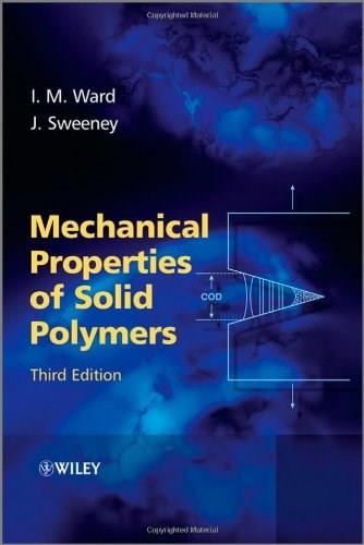 Mechanical Properties of Solid Polymers, by Ward, 3rd Edition 9781444319507