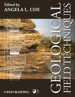 Geological Field Techniques, by Coe 9781444330625