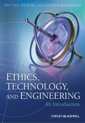 Ethics, Technology, and Engineering: An Introduction, by Van de Poel 9781444330953