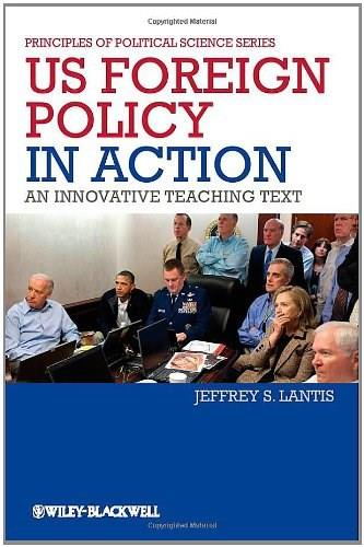 US Foreign Policy in Action: An Innovative Teaching Text, by Lantis 9781444331004