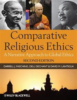 Comparative Religious Ethics: A Narrative Approach to Global Ethics, by Fasching, 2nd Edition 9781444331332