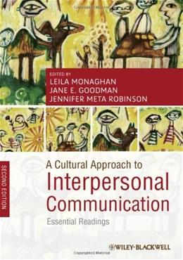 Cultural Approach to Interpersonal Communication: Essential Readings, by Monaghan, 2nd Edition 9781444335316