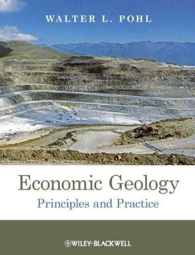Economic Geology: Principles and Practice, by Pohl 9781444336634