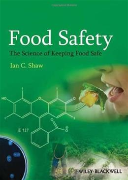 Food Safety: The Science of Keeping Food Safe, by Shaw 9781444337228