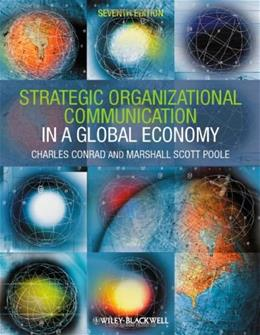 Strategic Organizational Communication: In a Global Economy, by Conrad, 7th Edition 9781444338638