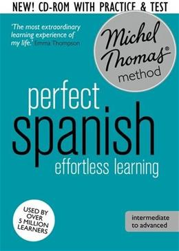 Perfect Spanish (Learn Spanish with the Michel Thomas Method) (A  Hodder Education Publication) BK w/CD 9781444795769