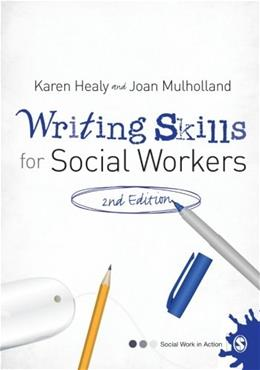Writing Skills for Social Workers, by Healy, 2nd Edition 9781446200711
