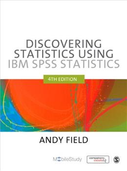 Discovering Statistics Using IBM SPSS Statistics, by Field, 4th Edition 9781446249185