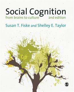 Social Cognition: From Brains to Culture, by Fiske 2 9781446258156
