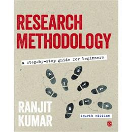 Research Methodology: A Step-by-Step Guide for Beginners, by Kumar, 4th Edition 9781446269961
