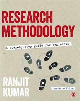 Research Methodology: A Step-by-Step Guide for Beginners, by Kumar, 4th Edition 9781446269978