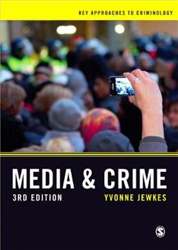 Media and Crime, by Jewkes. 3rd Edition 9781446272534