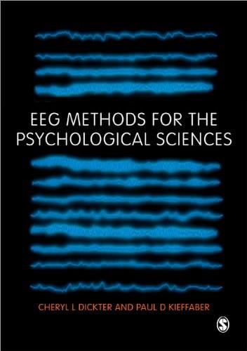 EEG Methods for the Psychological Sciences, by Dickter 9781446283004