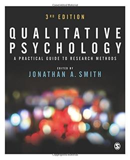 Qualitative Psychology: A Practical Guide to Research Methods, by Smith, 3rd Edition 9781446298466